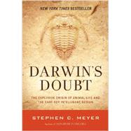 Darwin's Doubt: The Explosive Origin of Animal Life and the Case for Intelligent Design by Meyer, Stephen C., 9780062071484