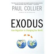 Exodus How Migration is Changing Our World by Collier, Paul, 9780190231484