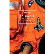 Columbia - Final Voyage : The Last Voyage of NASA's First Space Shuttle by Chien, Philip, 9780387271484