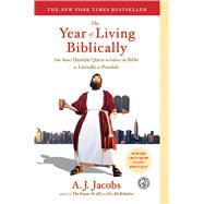 The Year of Living Biblically One Man's Humble Quest to Follow the Bible as Literally as Possible by Jacobs, A. J., 9780743291484