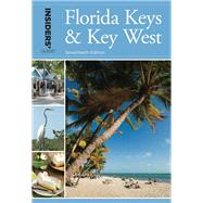Insiders' Guide® to Florida Keys & Key West, 17th by Gray , Juliet, 9781493001484
