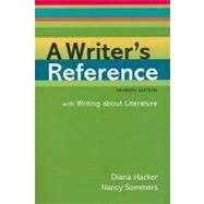 A Writer's Reference with Writing about Literature by Hacker, Diana; Sommers, Nancy, 9780312601485
