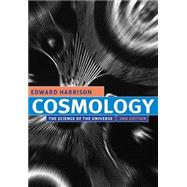 Cosmology : The Science of the Universe by Edward Harrison, 9780521661485