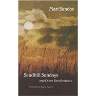 Sandhill Sundays and Other Recollections by Sandoz, Mari, 9780803291485