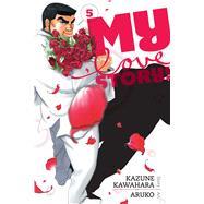 My Love Story!! 5 by Kawahara, Kazune; Aruko, 9781421571485
