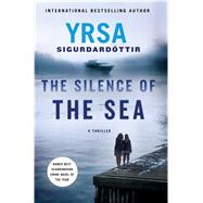 The Silence of the Sea A Thriller by Sigurdardottir, Yrsa, 9781250051486