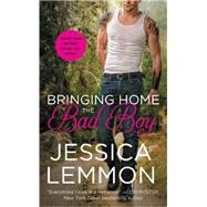 Bringing Home the Bad Boy by Lemmon, Jessica, 9781455531486