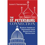 The St. Petersburg Connection by Troubetzkoy, Alexis S., 9781459731486