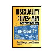 Bisexuality in the Lives of Men: Facts and Fictions by Steinman; Erich W, 9781560231486