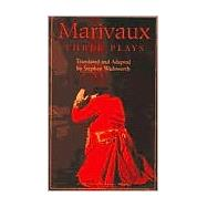 Marivaux : Three Plays by Wadsworth, Stephen; Wadsworth, Stephen; Marivaux, Pierre Carlet De Chamblain De, 9781575251486