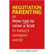 Negotiation Parenting by Hean, Foo Koong, 9789814721486