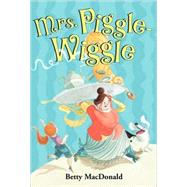 Mrs. Piggle-Wiggle by Macdonald, Betty, 9780064401487
