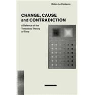 Change, Cause and Contradiction by Le, Robin, 9781349211487