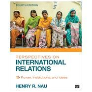 Perspectives on International Relations by Nau, Henry R., 9781452241487