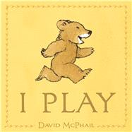 I Play by McPhail, David, 9781626721487