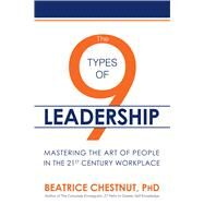 The 9 Types of Leadership by Chestnut, Beatrice, 9781682611487
