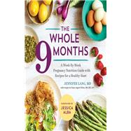 The Whole 9 Months by Lang, Jennifer; White, Dana Angelo, 9781943451487