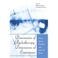 Dimensions of Psychotherapy, Dimensions of Experience: Time, Space, Number and State of Mind by Stadter,Michael, 9781138881488