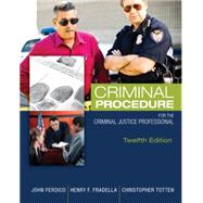 Criminal Procedure for the Criminal Justice Professional by Ferdico, John N.; Fradella, Henry F.; Totten, Christopher D., 9781305261488