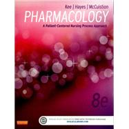 Pharmacology: A Patient-Centered Nursing Process Approach by Kee, Joyce LeFever, R.N., 9781455751488