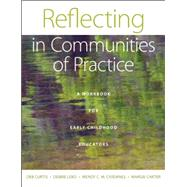 Reflecting in Communities of Practice by Curtis, Deb; Lebo, Debbie; Cividanes, Wendy C. M.; Carter, Margie, 9781605541488