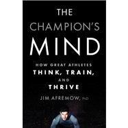 The Champion's Mind by AFREMOW, JIMCRAIG, JIM, 9781623361488