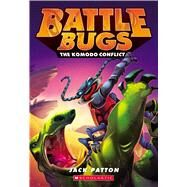 The Komodo Conflict (Battle Bugs #6) by Patton, Jack, 9780545791489