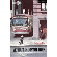 We Wait in Joyful Hope by Mullin, Brian, 9781350011489