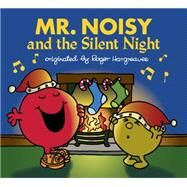 Mr. Noisy and the Silent Night by Hargreaves, Adam; Hargreaves, Adam, 9780399541490