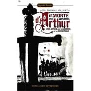 Le Morte D'Arthur King Arthur and the Legends of the Round Table by Malory, Thomas; Baines, Keith; Graves, Robert; Cannon, Christopher, 9780451531490