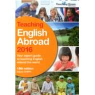 Teaching English Abroad 2016 by Griffith, Susan, 9781780591490