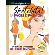 Sketchits! Faces & Fashion Draw and Complete 100+ Color Templates by Hart, Christopher, 9781942021490