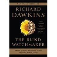 The Blind Watchmaker: Why the Evidence of Evolution Reveals a Universe Without Design by Dawkins, Richard, 9780393351491