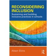 Reconsidering Inclusion: Sustaining and building inclusive practices in schools by Ekins; Alison, 9781138681491