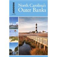 Insiders' Guide® to North Carolina's Outer Banks, 32nd by Bachman, Karen, 9781493001491