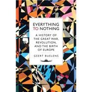Everything to Nothing by Buelens, Geert; McKay, David, 9781784781491