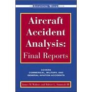 Aircraft Accident Analysis - Final Reports by Walters, Jim; Sumwalt, Robert, 9780071351492