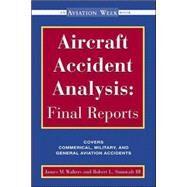 Aircraft Accident Analysis: Final Reports by Walters, Jim; Sumwalt, Robert, 9780071351492