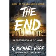 The End: A Postapocalyptic Novel by Hopf, G. Michael, 9780142181492