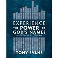 Experience the Power of God's Names by Evans, Tony, 9780736971492
