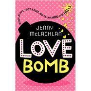 Love Bomb by Mclachlan, Jenny, 9781250061492
