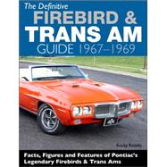 The Definitive Firebird & Trans Am Guide 1967-1969 by Rotella, Rocky, 9781613251492