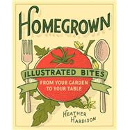 Homegrown by Hardison, Heather, 9781617691492