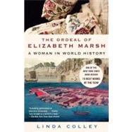 The Ordeal of Elizabeth Marsh by COLLEY, LINDA, 9780385721493