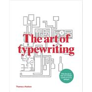 The Art of Typewriting by Sackner, Marvin; Sackner, Ruth; Maeda, John; Heller, Steven, 9780500241493