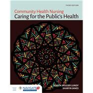 Community Health Nursing: Caring for the Public's Health by Lundy, Karen Saucier, Ph. D. , R. N., 9781449691493