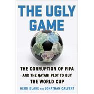 The Ugly Game by Blake, Heidi; Calvert, Jonathan, 9781501131493