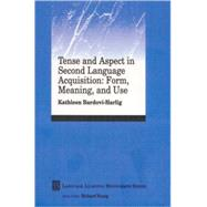 Tense and Aspect in Second Language Acquisition Vol. 2 : Form, Meaning, and Use by Bardovi-Harlig, Kathleen, 9780631221494