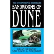 Sandworms of Dune by Herbert, Brian; Anderson, Kevin J., 9780765351494