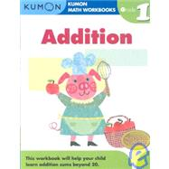 Grade 1 Addition : Kumon Math Workbooks by Tachimoto, Michiko, 9781933241494